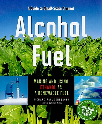 Alcohol Fuel By Freudenberger, Richard