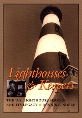 Lighthouses And Keepers By Noble, Dennis L.